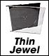 Thin Jewel